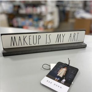 Rae Dunn MAKEUP IS MY ART. Freestanding Sign